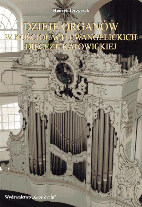 Okładka książki Henryka Orzyszka 'Dzieje organów...'